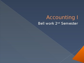 Accounting 1 Bell work Sem 2