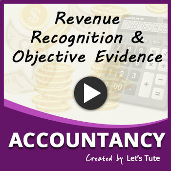 Accounting Principles | Revenue Recognition | Objective evidences Concepts