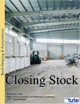 Accounts | Closing Stock | Assessments and Worksheets