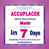 Accuplacer Math in 7 Days + 2 full-length Accuplacer Next Generation Math tests