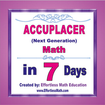 Accuplacer Math in 7 Days + 2 full-length Accuplacer Next ...