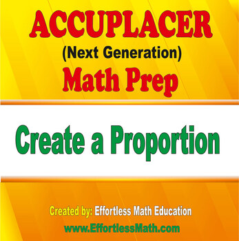 Accuplacer Next Generation Math Prep: Create a Proportion ...