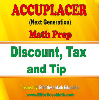 Accuplacer Next Generation Math Prep: Discount, Tax and Tip