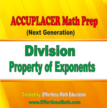 Accuplacer Next Generation Math Prep: Division Property of Exponents