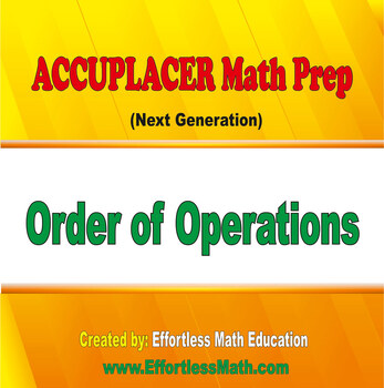 Accuplacer Next Generation Math Prep: Order of Operations ...