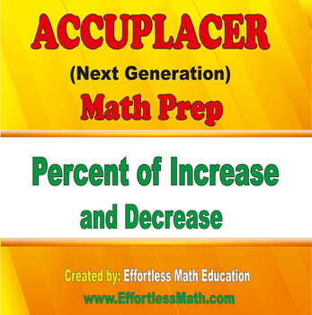 Accuplacer Next Generation Math Prep: Percent of Increase and Decrease