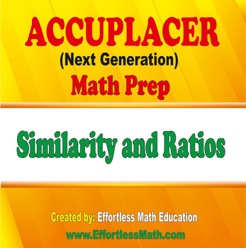 Accuplacer Next Generation Math Prep: Similarity and Ratios