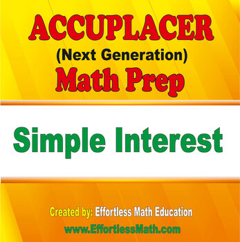 Accuplacer Next Generation Math Prep: Simple Interest