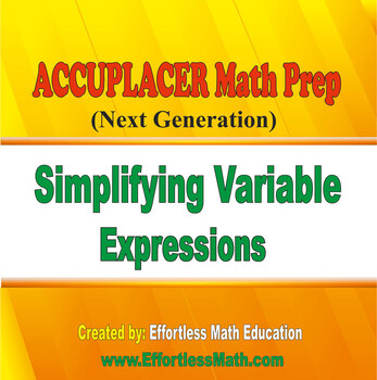 Accuplacer Next Generation Math Prep: Simplifying Variable Expressions