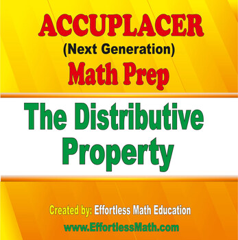 Accuplacer Next Generation Math Prep: The Distributive ...