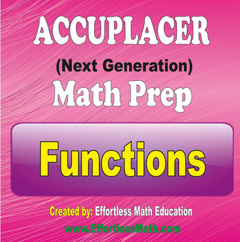 Accuplacer Next Generation Math Preparation: Functions