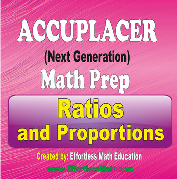 Accuplacer Next Generation Math Preparation: Ratios and Proportions