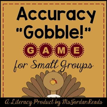Accuracy GOBBLE! -- Thanksgiving Decoding & Fluency Game