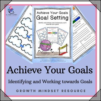 Achieve Your Goals - Goal Setting - Identifying and Working towards Goals