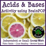Acids & Bases Activity using BrainPOP
