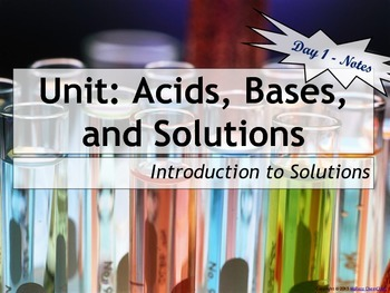 Acids, Bases, and Solutions: Set of 5 Power Points!