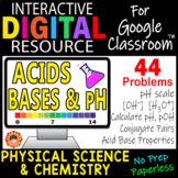 Acids Bases pH  Digital Resource for Google Classroom Chemistry & Phys. Science