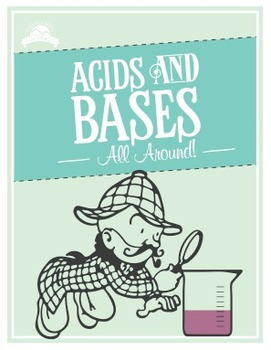 Acids and Bases All Around {Editable}