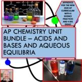AP Chemistry Unit Bundle - Acids and Bases and Aqueous Equilibria