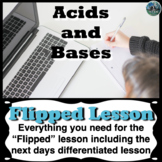 Acids and Bases Flipped Lesson (Includes the next days dif