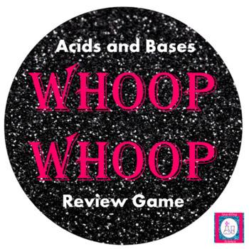 """Acids and Bases """"Whoop Whoop"""" Game"""