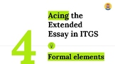 Acing the Extended Essay in ITGS guide 4: formal elements