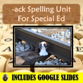 Ack Spelling Unit for Special Education with Lesson Plans