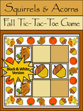 Acorn Activities:Squirrels & Acorns Fall-Thanksgiving Tic-Tac-Toe Game Activity