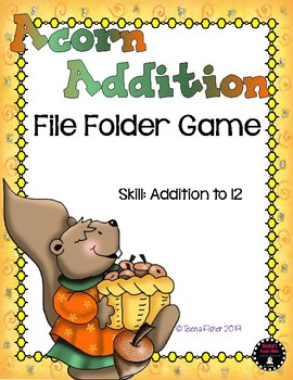 Acorn Addition to 12 Fall File Folder Game Math Center CCSS 1.0A.6