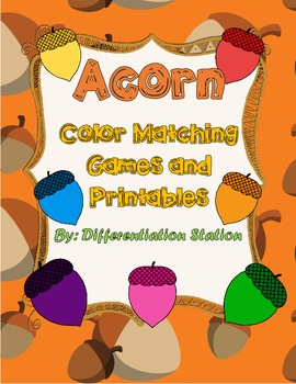 Acorn Color Matching: Centers, Games, Printables, and Emergent Reader