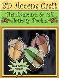 Acorn Crafts: 3D Acorns Fall-Thanksgiving Craft Activity Packet - B&W Version