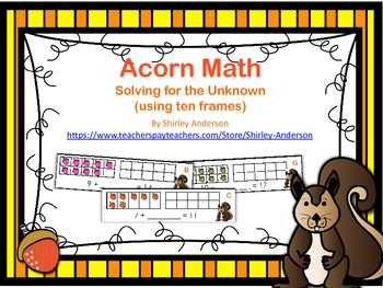 Acorn Math (Solving for the Unknown- Using Ten Frames)
