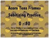 Acorn Tens Frames 0-30 for Subitizing Practice...Fall, Autumn, Halloween