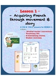 TPRS & TPR French. LESSON ONE. Acquire French Through Movement and Story.