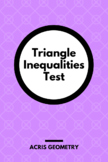 Geometry - Triangle Inequalities and Indirect Proof Test (
