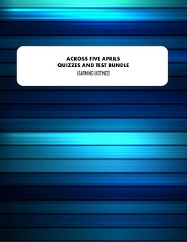 Across Five Aprils Chapter Quizzes and Test BUNDLE
