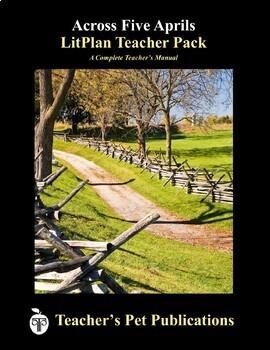 Across Five Aprils: LitPlan Teacher Guide - Lesson Plans, Questions, Tests