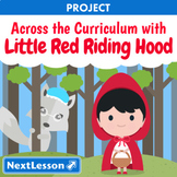 Across the Curriculum with Little Red Riding Hood - Projects & PBL