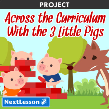 Across the Curriculum with the 3 Little Pigs - Project