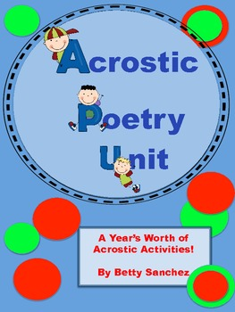 Acrostic Poetry Unit: Year Long Lessons with FREE items!