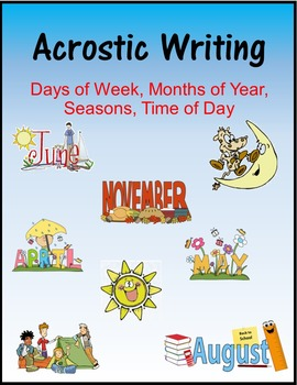 Acrostic Writing:  Days of Week, Months of Year, Seasons, Time of Day