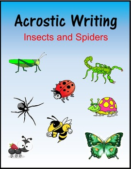 Acrostic Writing:  Insects and Spiders