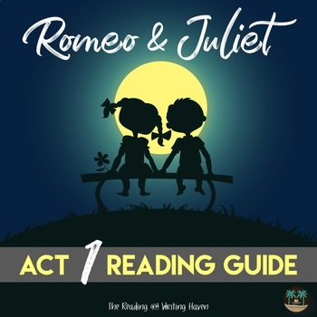 Act 1 Romeo and Juliet Reading Guide with Answer Key