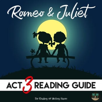 Act 3 Romeo and Juliet Reading Guide with Answer Key