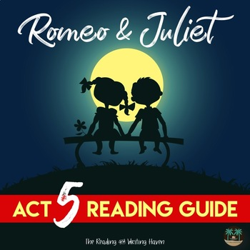 Act 5 Romeo and Juliet Reading Guide with Answer Key