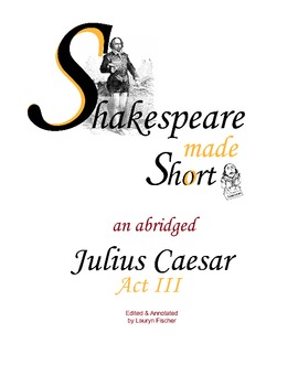 Act III Julius Caesar by William Shakespeare, Abridged with notes & questions
