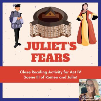 Act IV Scene III- Juliet's Fears Close Reading Activity