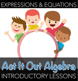 6.EE. 2 & 6.EE.6 - Act It Out Algebra Lessons