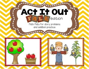 Act It Out: Fall Edition (Math mats for story problems and