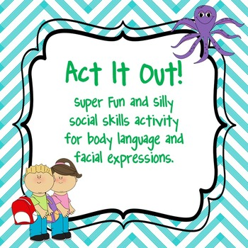 Act It Out!  Fun Social Skills Activity for Body Language and Facial Expressions